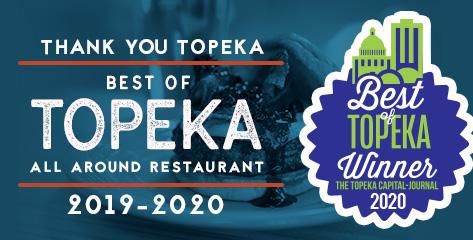 Voted Best of Topeka All Around Restaurant 2019-2020
